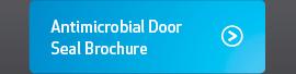 Antimicrobial Door Seal Brochure